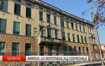Seriate: arriva la rotonda all'ospedale Bolognini - L'Eco di Bergamo