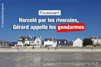 Harcelé par les riverains à Fouesnant, ce camping-cariste appelle la gendarmerie - Le Monde du Camping-Car