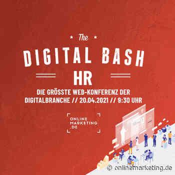 Von HR-Profis lernen, was 2021 wichtig ist: Digital Bash – HR - OnlineMarketing.de
