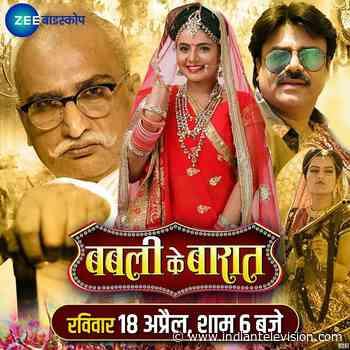 Zee Biskope world television premiere of Babli Ke Baraat - Indiantelevision.com