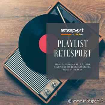 PLAYLIST RETESPORT - Ecco le canzoni selezionate da Checco Oddo Casano: in onda da questa sera alle 22 - NEWS - Retesport