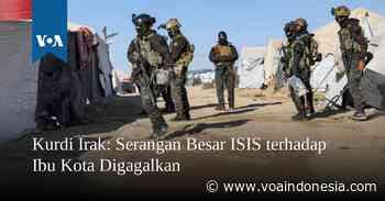 Kurdi Irak: Serangan Besar ISIS Terhadap Ibu Kota Irbil Digagalkan - Bahasa Indonesia - VOA Indonesia