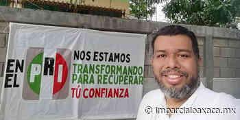 Se le arruina la candidatura a Gilberto Romo en Tehuantepec - El Imparcial de Oaxaca