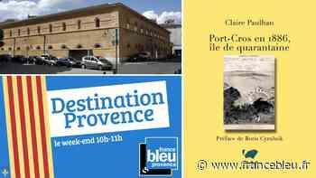 Petits meurtres à Aix-en-Provence - Port-Cros en 1886, île de quarantaine - France Bleu