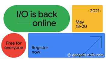 Google I/O 2021 Registrations Are Now Open: What to Expect From the Annual Developers Conference
