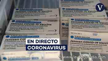 Coronavirus | Vacunas Janssen, AstraZeneca y nuevas restricciones por la Covid, en directo - La Vanguardia