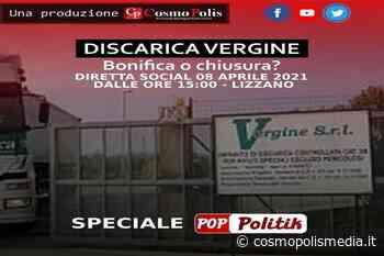 Discarica Vergine: domani CosmoPolis in diretta da Lizzano - Cosmopolismedia
