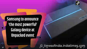 Samsung to announce 'the most powerful' Galaxy device at Unpacked event