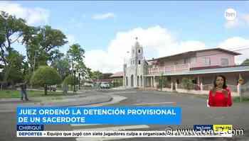Caso de sacerdote detenido provisionalmente conmociona a residentes de Gualaca - TVN Panamá