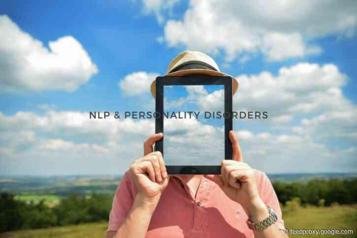 NLP & Personality Disorders (Borderline, Narcissistic, Schizoid, etc.)