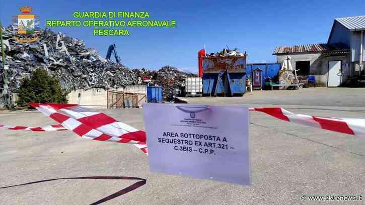 VIDEO e FOTO | Traffico illecito di rifiuti in un'azienda di Corropoli: sequestrati beni per oltre 2 milioni di euro - ekuonews.it