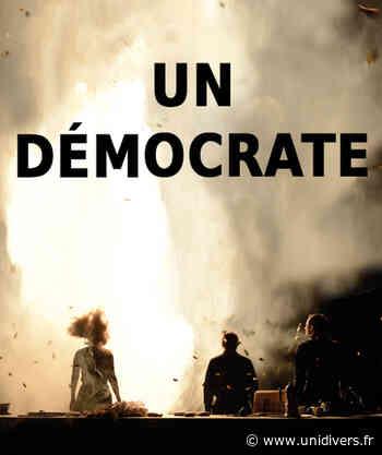 UN DEMOCRATE Théâtre Jean-Montaru Marcoussis - Unidivers