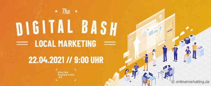 Erfolg vor Ort: Digital Bash – Local Marketing
