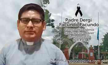 Sullana: fallece párroco de la iglesia San Francisco Javier de Querecotillo, Dergi Facundo Facundo - El Regional