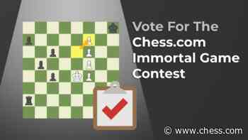 Vote For The Chess.com Immortal Game Contest - Chess.com
