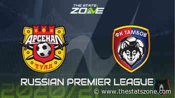 2020-21 Russian Premier League – Arsenal Tula vs Tambov Preview & Prediction - The Stats Zone