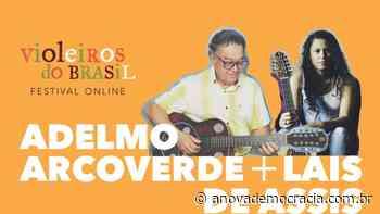 """Adelmo Arcoverde e Laís de Assis no """"Violeiros do Brasil Festival Onli - A Nova Democracia"""