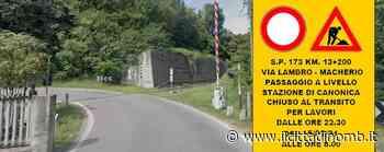 Triuggio: chiude per lavori il passaggio a livello di Canonica - Cronaca, Triuggio - Il Cittadino di Monza e Brianza