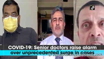 COVID-19: Senior doctors raise alarm over unprecedented surge in cases