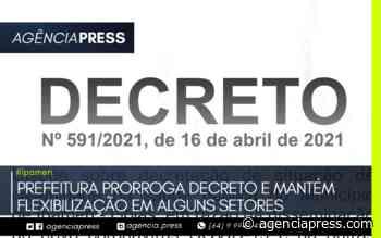 #Ipameri   PREFEITURA PRORROGA DECRETO E MANTÉM FLEXIBILIZAÇÃO - agenciapress