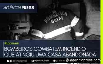 #Ipameri   BOMBEIROS COMBATEM INCÊNDIO EM CASA ABANDONADA - agenciapress