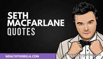 50 All-Time Favorite Seth MacFarlane Quotes - Wealthy Gorilla