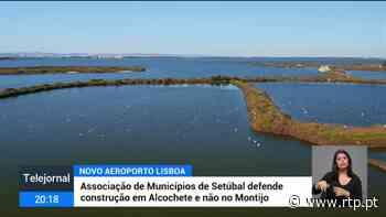 Montijo ou Alcochete. ANA diz que localização do novo aeroporto é indiferente - RTP
