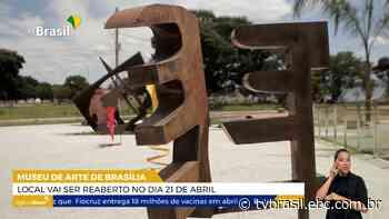 Museu de Arte de Brasilia será reinaugurado dia 21 de abril | Repórter DF | TV Brasil | Notícias - TV Brasil