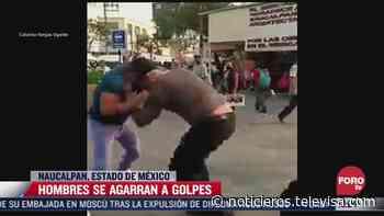 Sujetos se agarran a golpes en Naucalpan, Estado de México - Noticieros Televisa