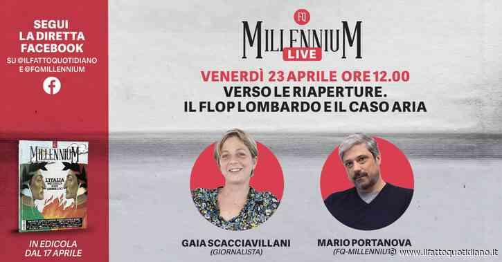 Verso le riaperture. Il flop lombardo e il caso Aria: segui la diretta di MillenniuM Live con Gaia Scacciavillani e Mario Portanova