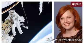 Kindheitstraum verfolgt: Sie sucht für die Esa neue Astronauten - Schwäbische