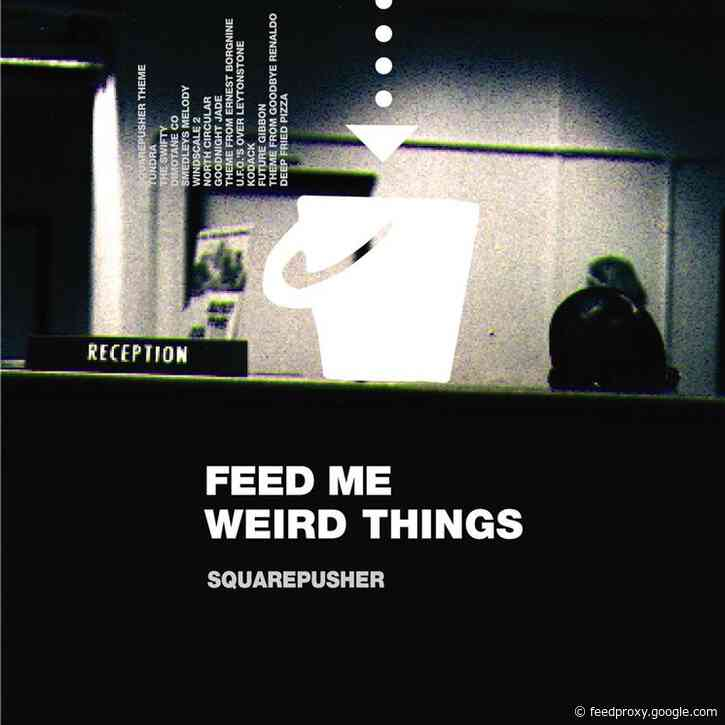 Squarepusher Treats 'Feed Me Weird Things' to 25th Anniversary Reissue