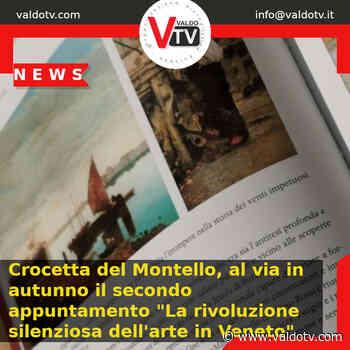 """Crocetta del Montello, al via in autunno il secondo appuntamento """"La rivoluzione silenziosa dell'arte in Veneto"""" - Valdo Tv - Organizzazione Giornalistica Europea"""