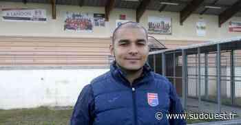 Gironde : l'entraîneur du FC Langon, Yassine Azahaf, s'en va - Sud Ouest