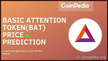Basic Attention Token(BAT) Price Prediction, Will BAT Price Hit $2 by 2021? - Coinpedia Fintech News