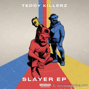Teddy Killerz Slash Into Lethal Dubstep on Three-Track 'Slayer' EP on Bassrush Records - - VENTS Magazine