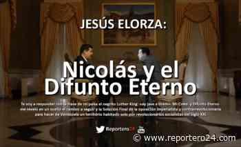 JESÚS ELORZA: Nicolás y el Difunto Eterno - reportero24