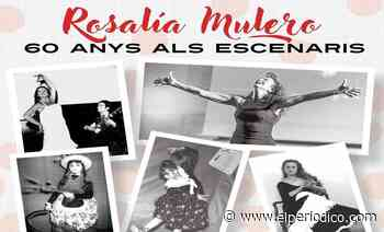Santa Coloma acoge la exposición 'Rosalía Mulero. 60 años en los escenarios' - El Periódico