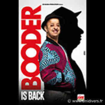 Booder is Back Centre Culturel L'Orangerie Roissy-en-France - Unidivers