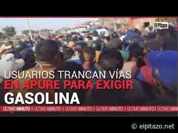Apure | Usuarios trancan vías en San Fernando y Biruaca para exigir gasolina - El Pitazo