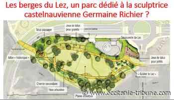 Castelnau-le-Lez - Les berges du Lez, un parc dédié à la sculptrice Germaine Richier ? - OCCITANIE tribune