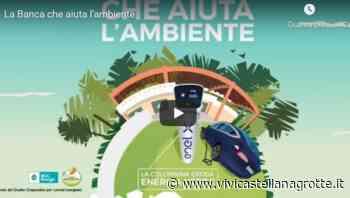 La Cassa Rurale e Artigiana di Castellana-Grotte - Credito Cooperativo per la sostenibilità ambientale - ViviCastellanaGrotte