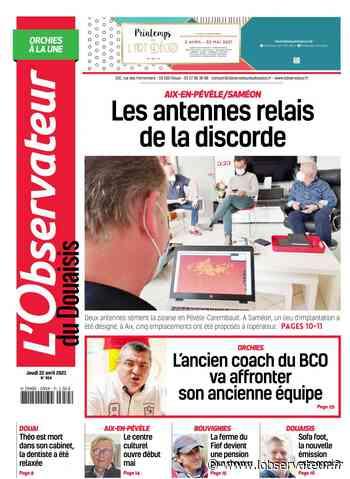L'Observateur du Douaisis du jeudi 22 avril 2021 - édition Orchies - L'Observateur