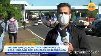 Foz do Iguacu monitora denúncias de aglomeração com câmeras de segurança - RIC - RIC Mais