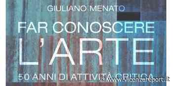 Montecchio Maggiore: la cultura riparte con la mostra di Giuliano Menato - Vicenzareport