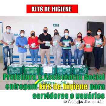 PESQUEIRA   Kits de higiene e limpeza para servidores e famílias usuárias dos programas sociais da SASC - Flávio José Jardim