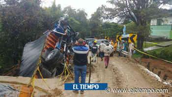 Aparatoso accidente de un camión en Sonsón, Antioquia - El Tiempo