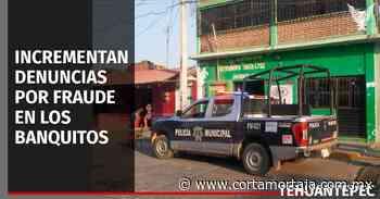 Se incrementan las denuncias por fraude en los banquitos en Tehuantepec. - Cortamortaja, Agencia de Noticias