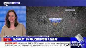 Bagnolet: un policier roué de coups par une vingtaine de personnes lors d'une intervention - Actu Orange