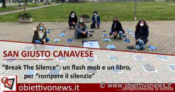 """SAN GIUSTO CANAVESE - """"Break The Silence"""": un flash mob e un libro, per """"rompere il silenzio"""" - ObiettivoNews"""